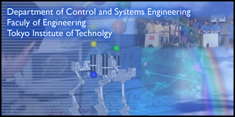 Department of Control and Systems Engineering Faculy of Engineering Tokyo Institute of Technolgy